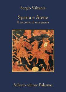 Sparta e Atene. Il racconto di una guerra.