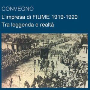 L'impresa di Fiume 1919-1920 - Tra leggenda e realtà