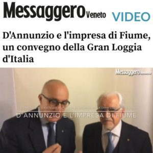 Messaggero Veneto - D'Annunzio e l'impresa di Fiume, un convegno della Gran Loggia d'Italia