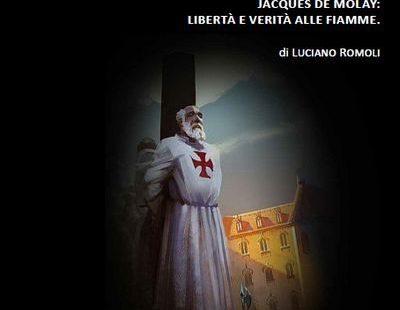 Libertà e Verità date alle fiamme assieme al Gran Maestro dei Templari Jacques de Molais