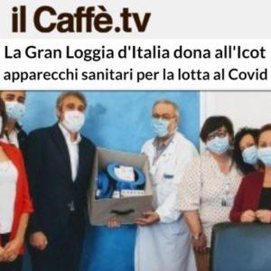 Il Caffè.tv - La Gran Loggia d'Italia dona all'Icot apparecchi sanitari per la lotta al Covid