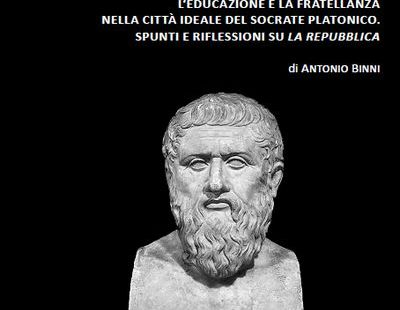 L'educazione e la fratellanza nella città ideale del Socrate platonico. Spunti e riflessioni sulla Repubblica