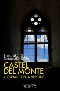Castel del Monte, il grembo della vergine