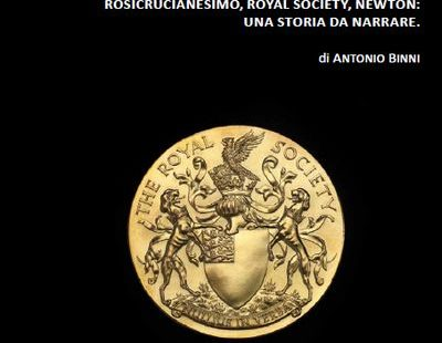 Rosicrucianesimo, Royal Society, Newton. Una storia da narrare