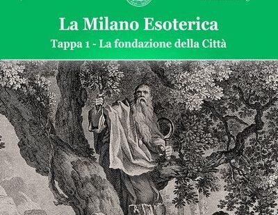 La Milano Esoterica – Prima tappa: La fondazione della Città