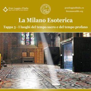 La Milano Esoterica – Terza tappa: i luoghi del tempo sacro e del tempo profano